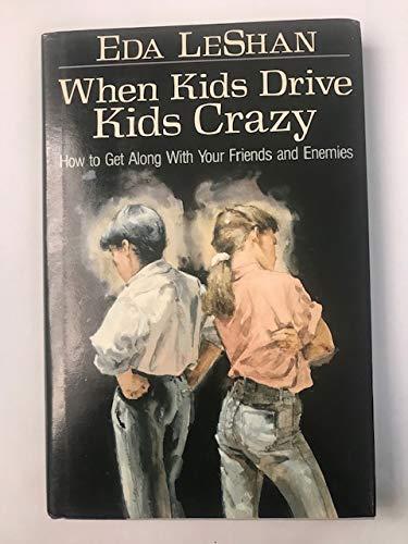 When Kids Drive Kids Crazy: Eda LeShan