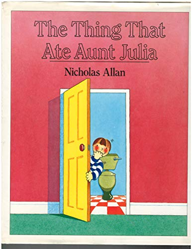 The Thing That Ate Aunt Julia (0803708726) by Nicholas Allan