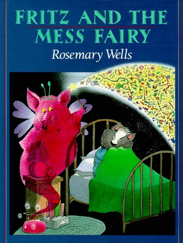 Fritz and the Mess Fairy: Wells, Rosemary