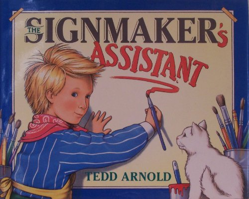 The Signmaker's Assistant: Arnold, Tedd