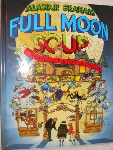 9780803710450: Full Moon Soup: Or the Fall of the Hotel Splendide
