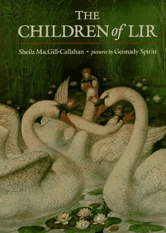 The Children of Lir. Pictures By Grennady Spirin: MacGill-Callahan, Sheila