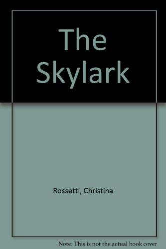 The Skylark (First Poems) (0803711433) by Christina Rossetti