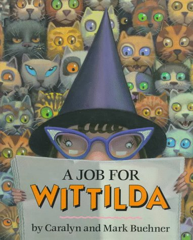 A Job for Wittilda (0803711492) by Caralyn Buehner; Mark Buehner