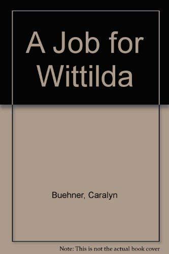 9780803711501: A Job for Wittilda