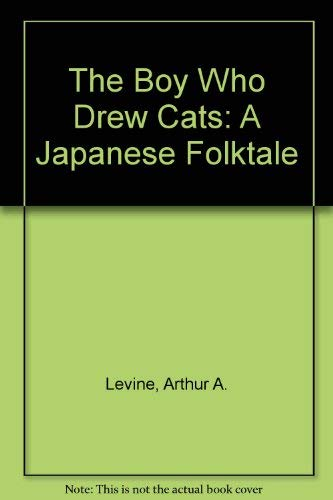 9780803711730: The Boy Who Drew Cats: A Japanese Folktale