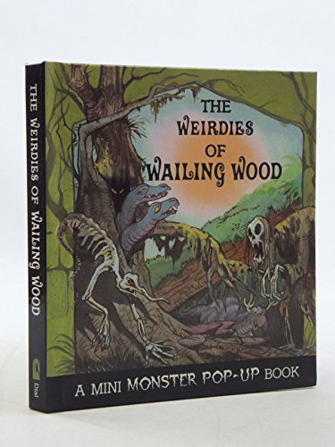 9780803711884: The Weirdies of Wailing Wood (A Mini Monster Pop-Up Book)