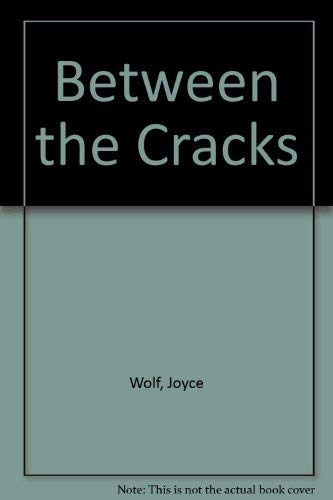 Between the Cracks: Joyce Wolf