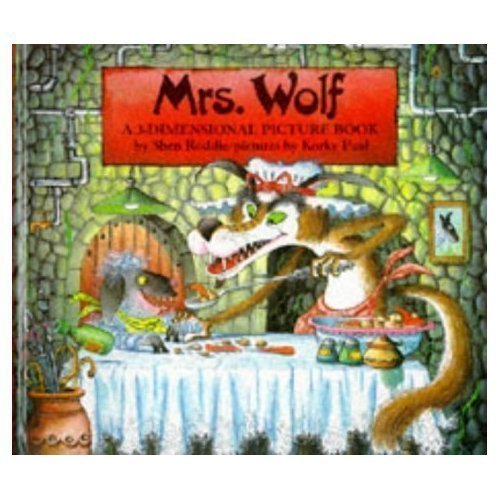 Mrs. Wolf: A 3-Dimensional Picture Book (Pop-Up, Pull-Tab Lift-the-Flap Book): Shen Roddie
