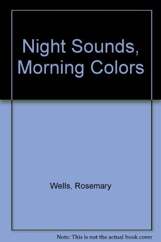 9780803713024: Night Sounds, Morning Colors