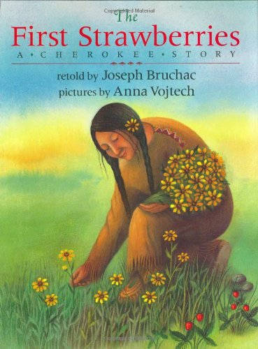 The First Strawberries: Bruchac, Joseph