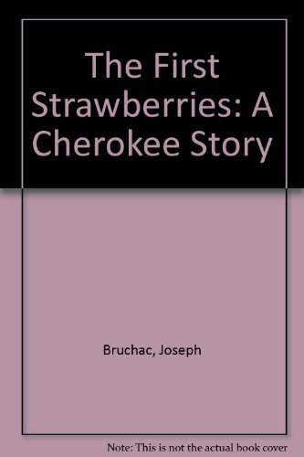 9780803713321: The First Strawberries: A Cherokee Story