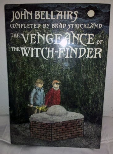 The Vengeance of the Witch-Finder (0803714505) by John Bellairs; Brad Strickland