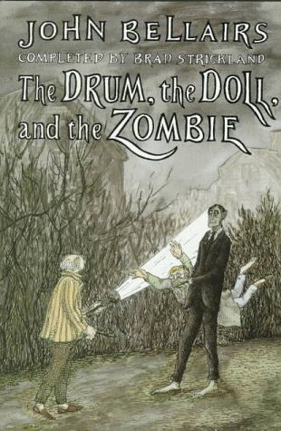 The Drum, the Doll, and the Zombie: Bellairs, John