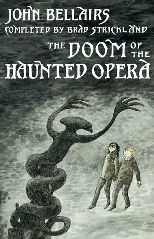 Doom of the Haunted Opera: John Bellairs; Brad