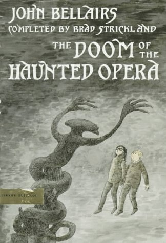 The Doom of the Haunted Opera: Bellairs, John &