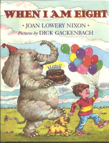 When I Am Eight: Library Edition (0803715005) by Joan Lowery Nixon