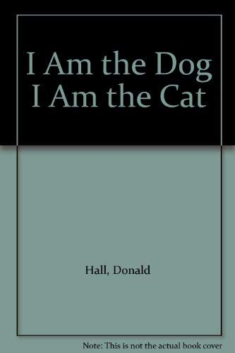 9780803715059: I Am the Dog I Am the Cat