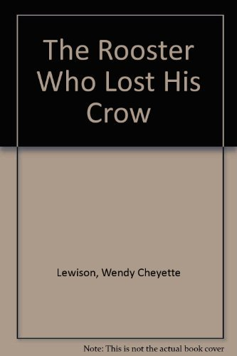 9780803715455: The Rooster Who Lost His Crow