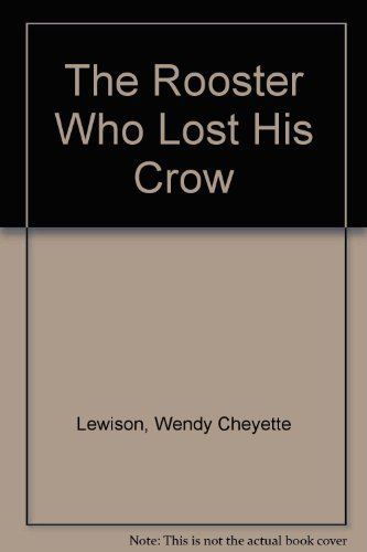 9780803715462: The Rooster Who Lost His Crow