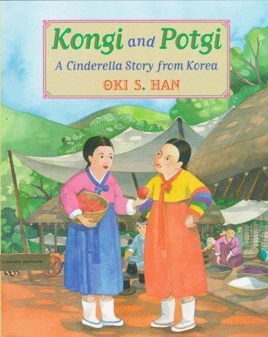 Kongi and Potgi: A Cinderella Story from Korea: Plunkett, Stephanie