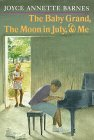 Baby Grand, The Moon in July, and Me: Barnes, Joyce Annette