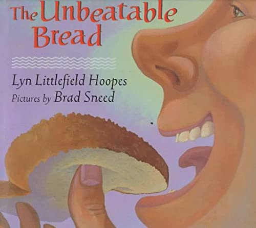 The Unbeatable Bread: Hoopes, Lyn Littlefield (pictures by Brad Sneed)