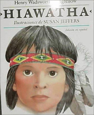 Hiawatha (Spanish Edition): Henry Wadsworth Longfellow