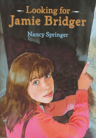 Looking for Jamie Bridger: Nancy Springer
