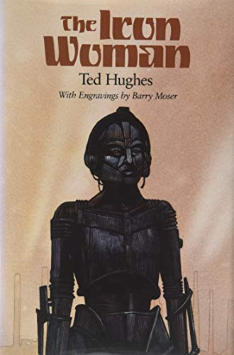 The Iron Woman: Hughes, Ted with Engravings by Barry Moser (SIGNED)