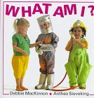 What Am I?: Mackinnon, Debbie;Dial Books for Young Readers