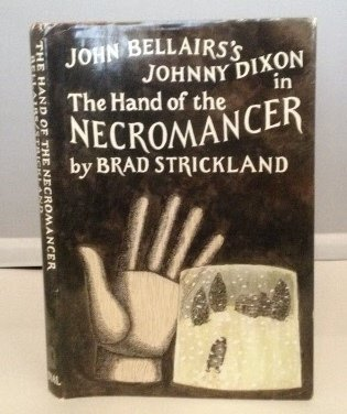 The Hand of the Necromancer (Johnny Dixon): Brad Strickland; John