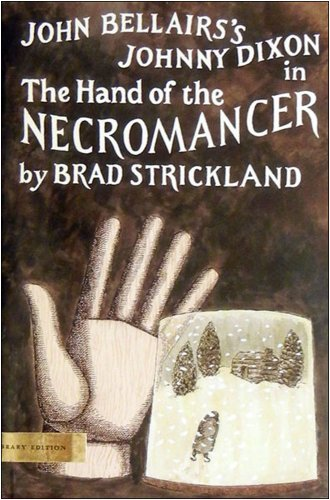 The Hand of the Necromancer (Johnny Dixon): Strickland, Brad, Bellairs,