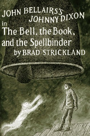 JOHN BELLAIRS'S JOHNNY DIXON IN THE BELL, THE BOOK, AND THE SPELLBINDER