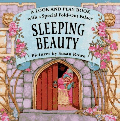 Sleeping Beauty : Stand-Up Fairy Tale House: Susan Rowe