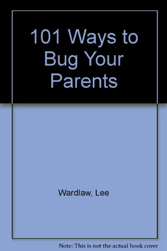 9780803719026: 101 Ways to Bug Your Parents