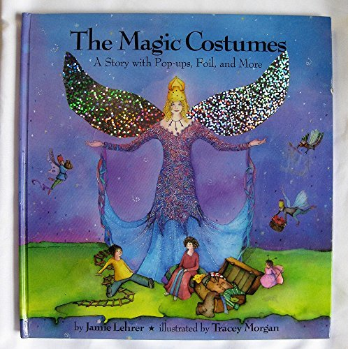 The Magic Costumes: A Story With Pop-Ups,: Lehrer, Jamie