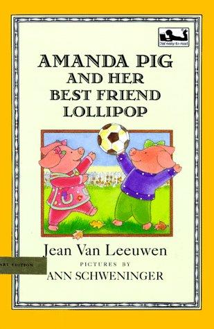Amanda Pig and Her Best Friend Lollipop: Van Leeuwen, Jean