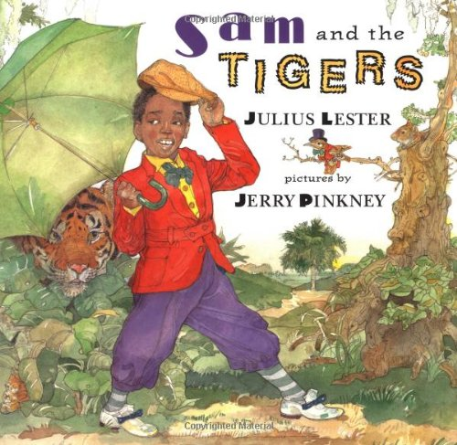 Sam and the Tigers: A New Telling of Little Black Sambo: Julius Lester