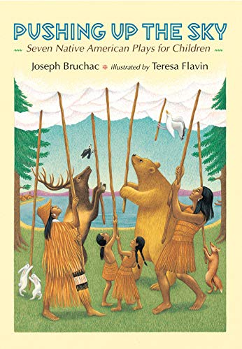 9780803721685: Pushing up the Sky: Seven Native American Plays for Children