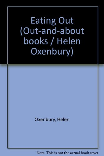 9780803722033: Eating Out (Out-and-about books / Helen Oxenbury)