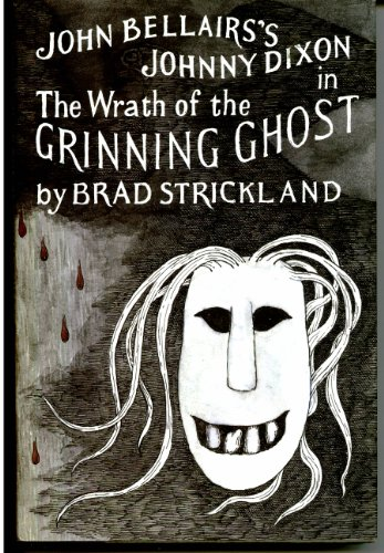 9780803722224: The Wrath of the Grinning Ghost (John Bellair's Johnny Dixon)