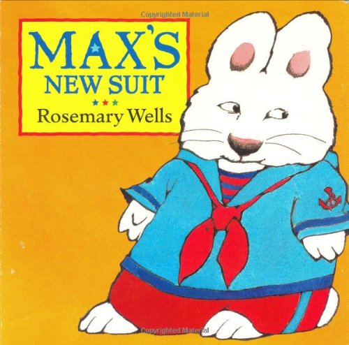 9780803722705: Max's New Suit (Max and Ruby)