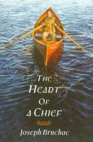The Heart of a Chief: Bruchac, Joseph