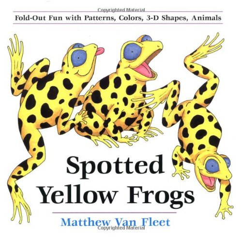 Spotted Yellow Frogs: Fold-out Fun with Patterns,: Matthew Van Fleet