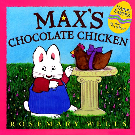 9780803723511: Max's Chocolate Chicken: Board Book (Max and Ruby)