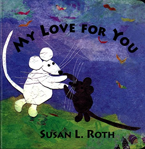 My Love for You Board Book: Roth, Susan L.