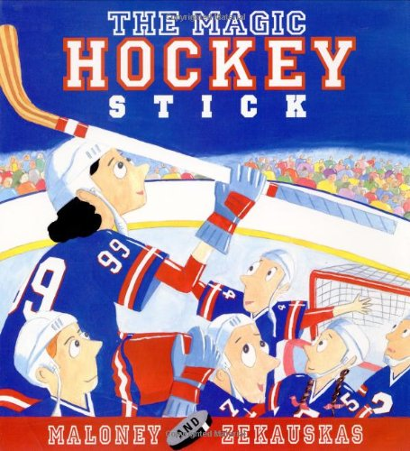 The Magic Hockey Stick: Maloney, Peter; Zekauskas, Felicia