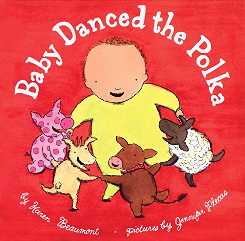 Baby Danced the Polka (Ala Notable Children's Books. Younger Readers (Awards)): Karen Beaumont