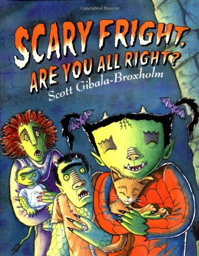 Scary Fright, Are You All Right?: Gibala-Broxholm, Scott